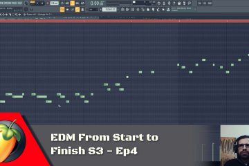 EDM From Start to Finish S3 - Ep4