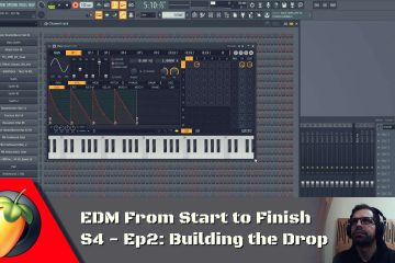 EDM from Start to Finish S4 – Ep2
