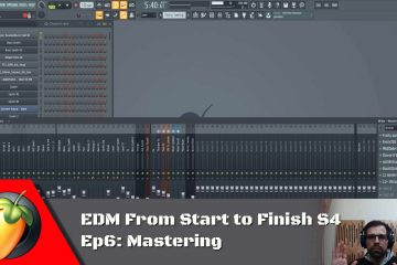 EDM From Start To Finish S4 - Ep6: Mastering